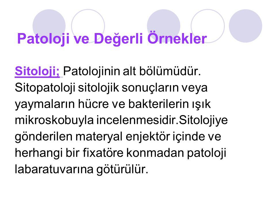 Patoloji ve Değerli Örnekler