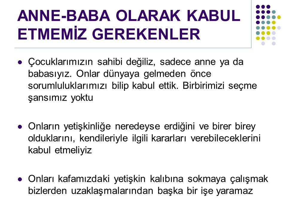 ANNE-BABA OLARAK KABUL ETMEMİZ GEREKENLER