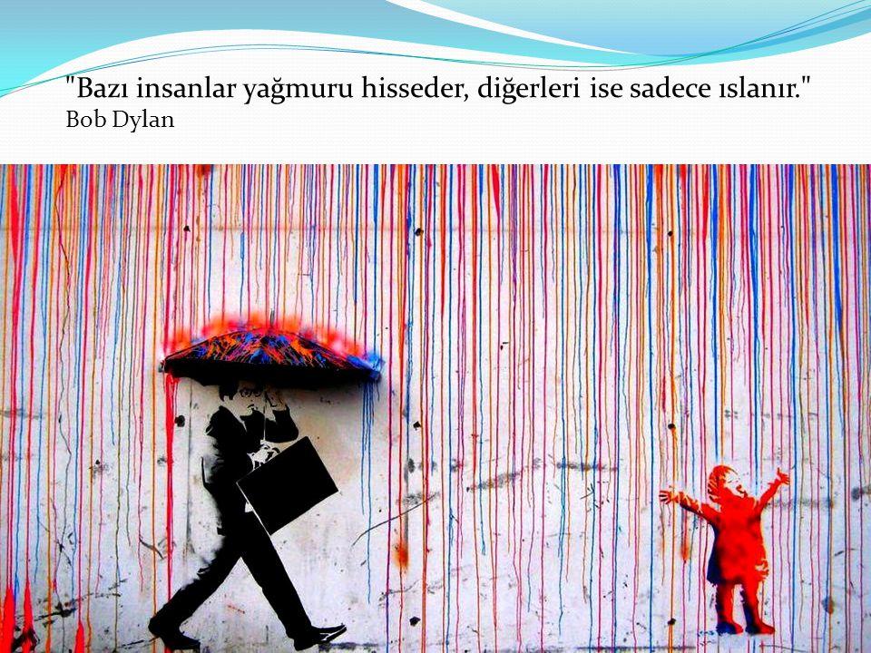 Bazı insanlar yağmuru hisseder, diğerleri ise sadece ıslanır
