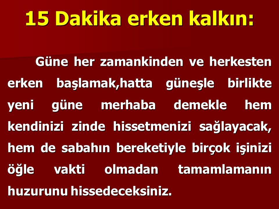 15 Dakika erken kalkın: