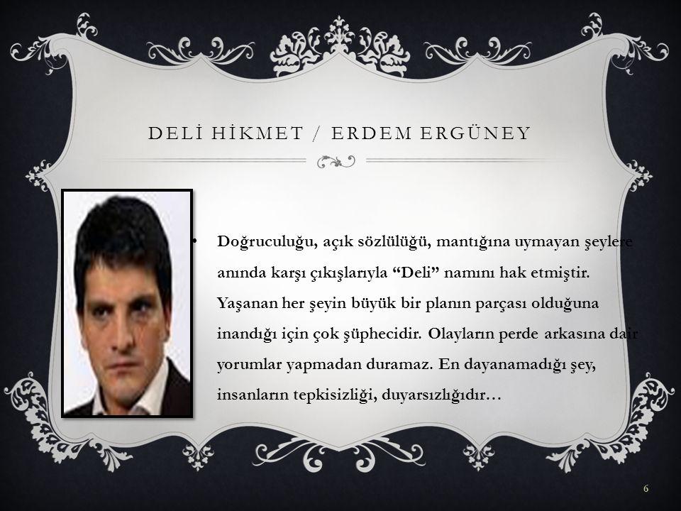 DELİ HİKMET / Erdem Ergüney