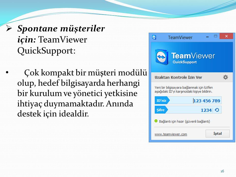 Spontane müşteriler için: TeamViewer QuickSupport: