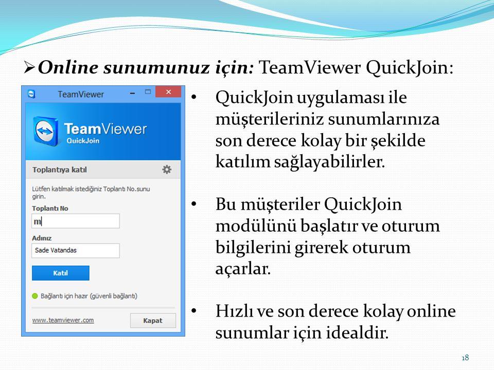 Online sunumunuz için: TeamViewer QuickJoin: