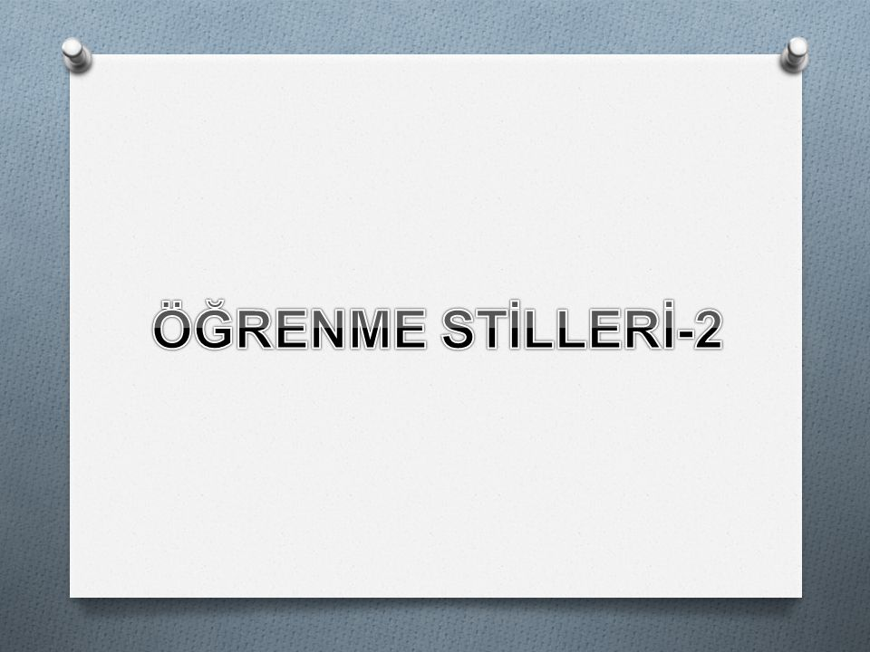 ÖĞRENME STİLLERİ-2