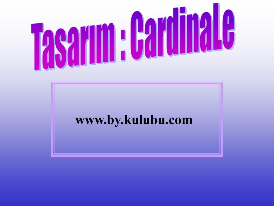 Tasarım : CardinaLe www.by.kulubu.com