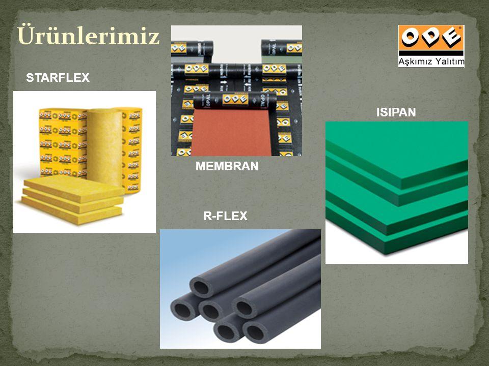 Ürünlerimiz STARFLEX ISIPAN MEMBRAN R-FLEX