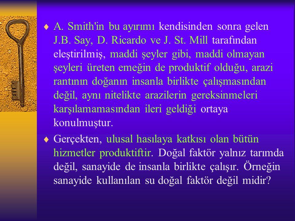 A. Smith in bu ayırımı kendisinden sonra gelen J. B. Say, D