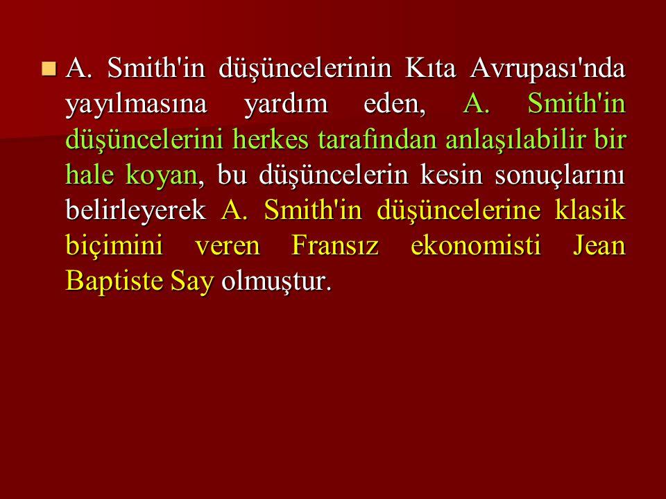 A. Smith in düşüncelerinin Kıta Avrupası nda yayılmasına yardım eden, A.