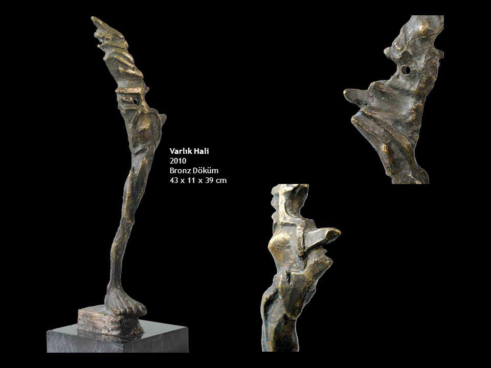 Varlık Hali 2010 Bronz Döküm 43 x 11 x 39 cm