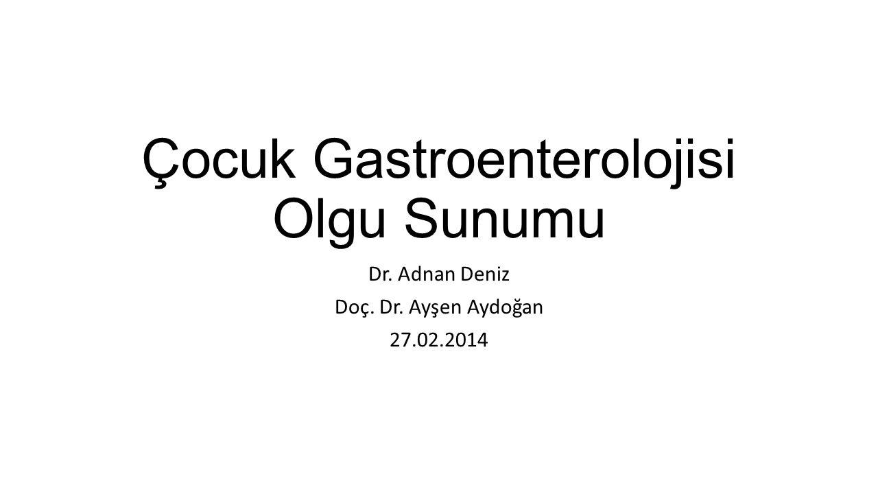 Çocuk Gastroenterolojisi Olgu Sunumu