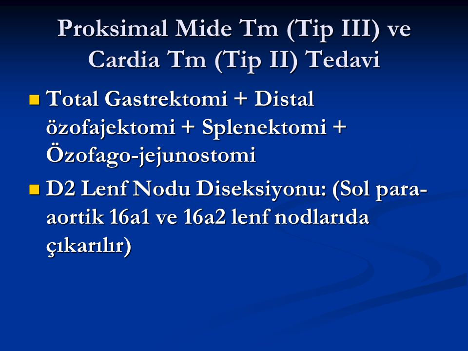 Proksimal Mide Tm (Tip III) ve Cardia Tm (Tip II) Tedavi