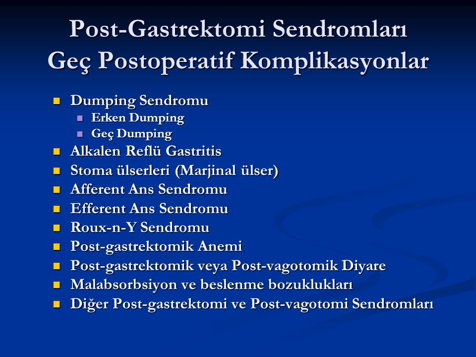 Post-Gastrektomi Sendromları Geç Postoperatif Komplikasyonlar