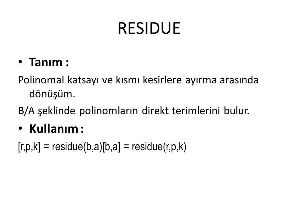RESIDUE Tanım : Kullanım :