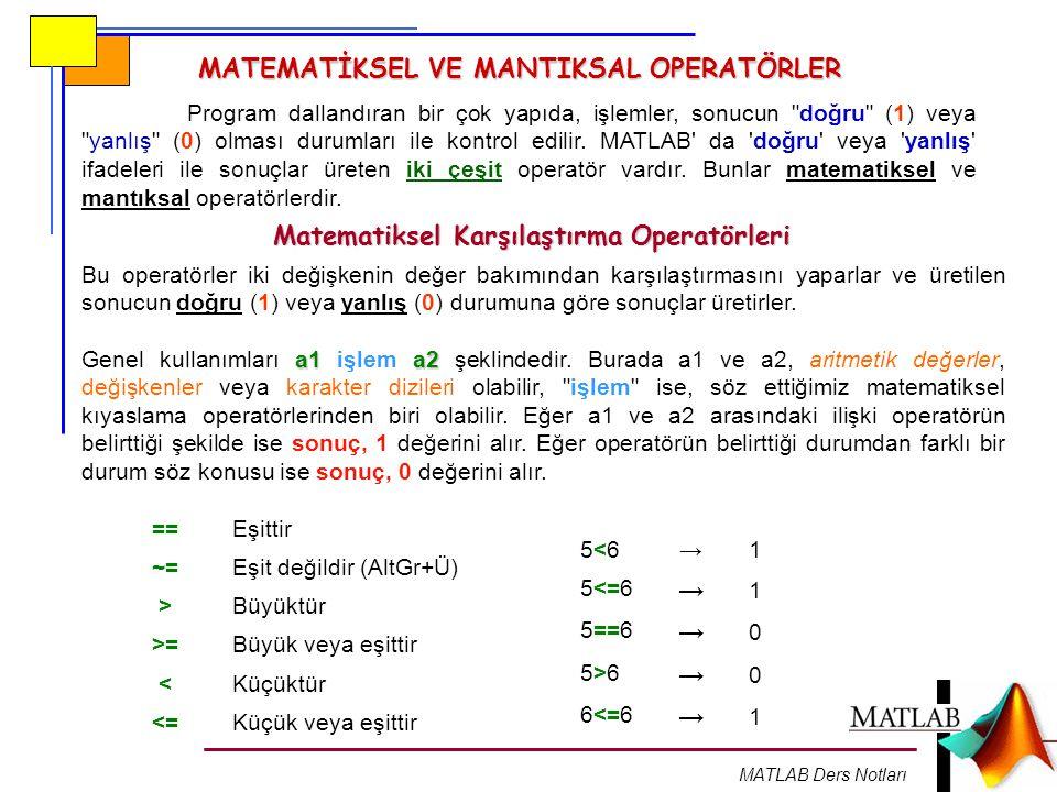 MATEMATİKSEL VE MANTIKSAL OPERATÖRLER