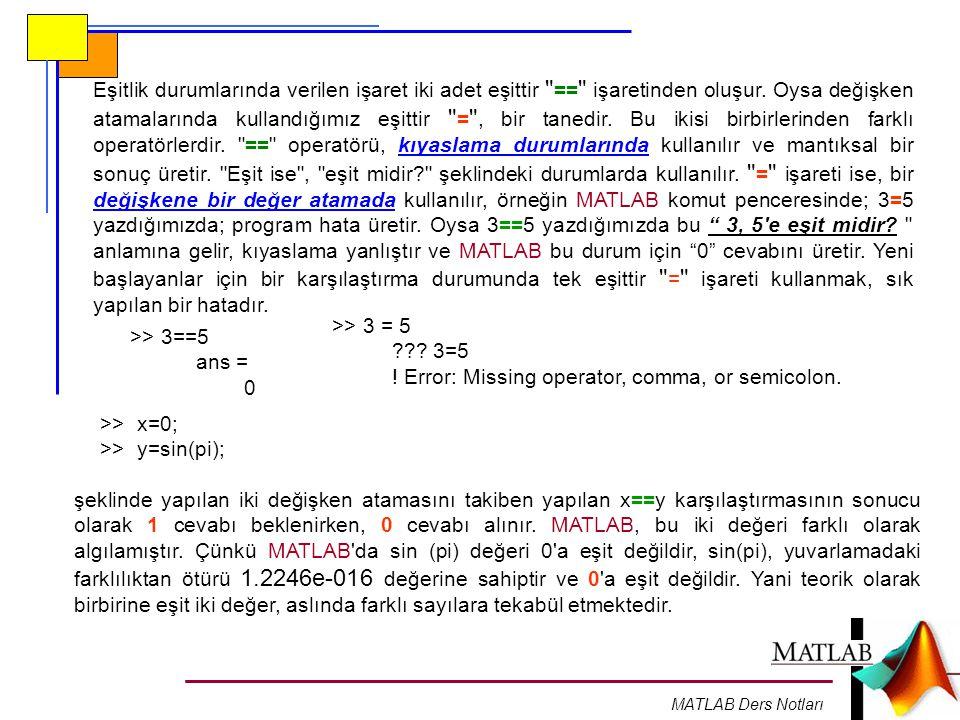 ! Error: Missing operator, comma, or semicolon. >> 3==5 ans =