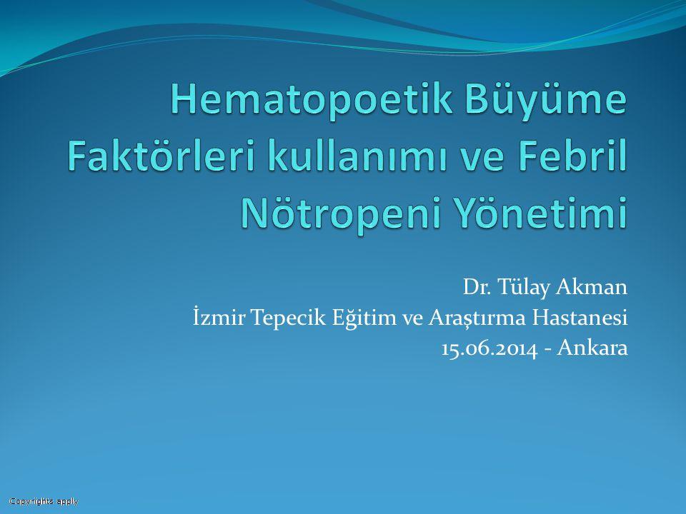 Hematopoetik Büyüme Faktörleri kullanımı ve Febril Nötropeni Yönetimi