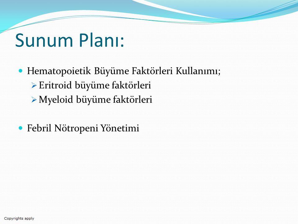 Sunum Planı: Hematopoietik Büyüme Faktörleri Kullanımı;