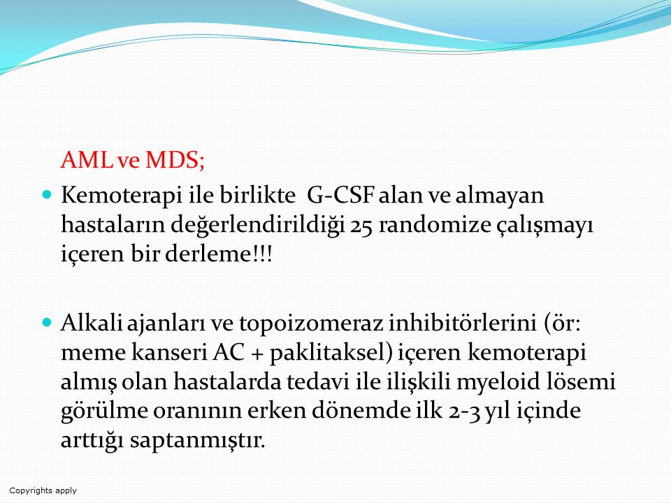 AML ve MDS; Kemoterapi ile birlikte G-CSF alan ve almayan hastaların değerlendirildiği 25 randomize çalışmayı içeren bir derleme!!!