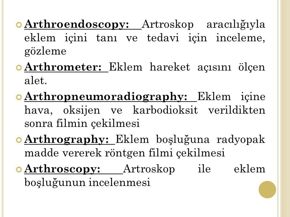 Arthroendoscopy: Artroskop aracılığıyla eklem içini tanı ve tedavi için inceleme, gözleme