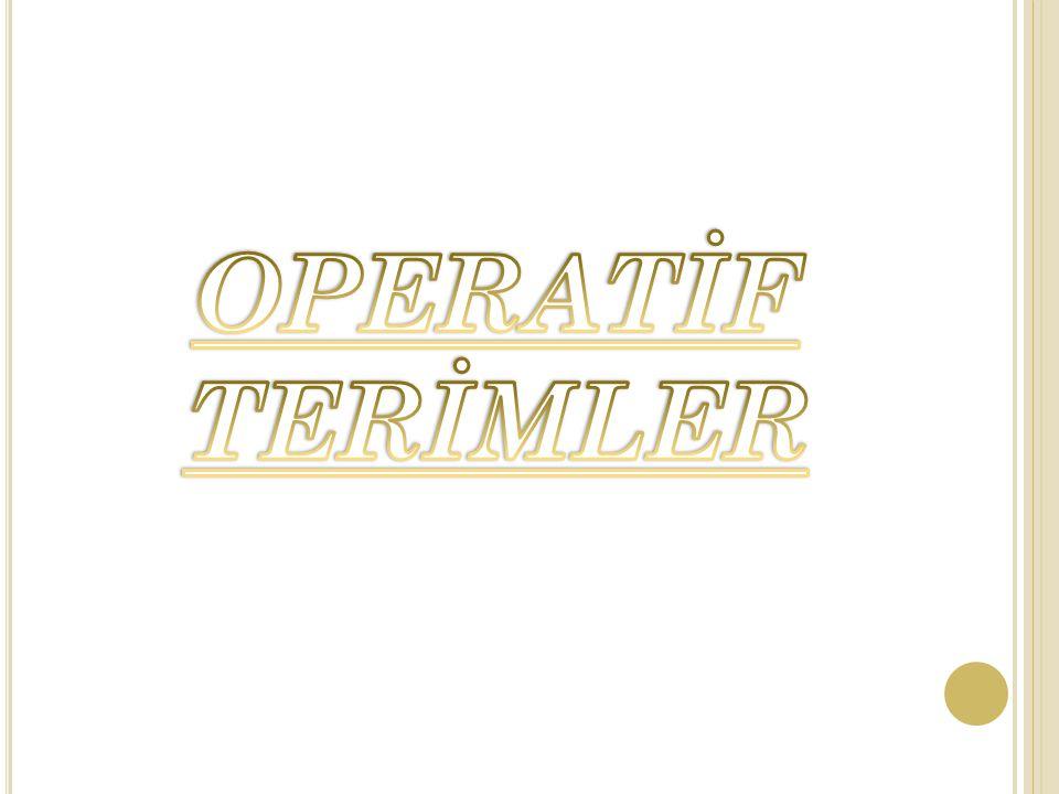 OPERATİF TERİMLER