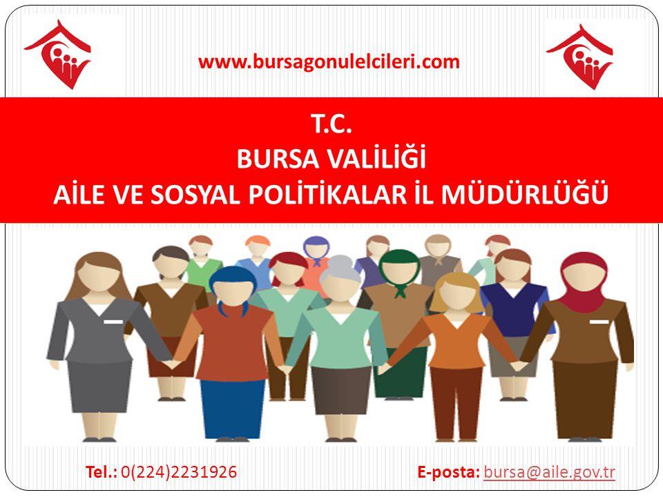T.C. BURSA VALİLİĞİ AİLE VE SOSYAL POLİTİKALAR İL MÜDÜRLÜĞÜ