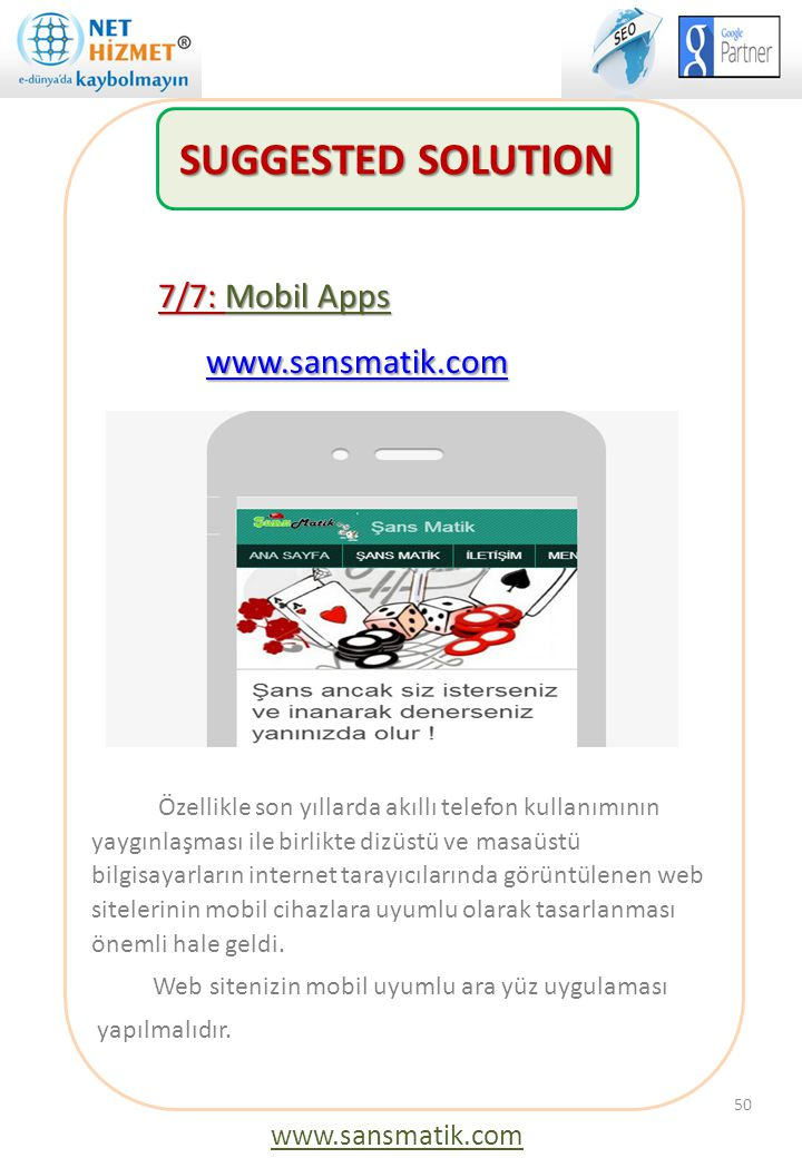 www.sansmatik.com SUGGESTED SOLUTION 7/7: Mobil Apps www.sansmatik.com