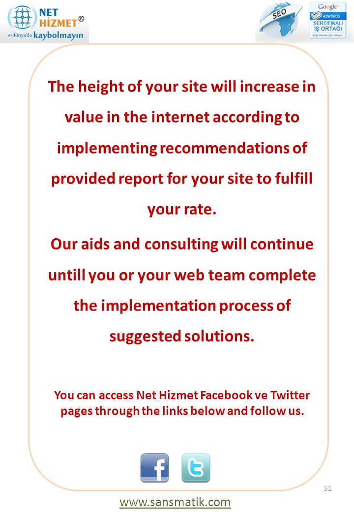The height of your site will increase in value in the internet according to implementing recommendations of provided report for your site to fulfill your rate.