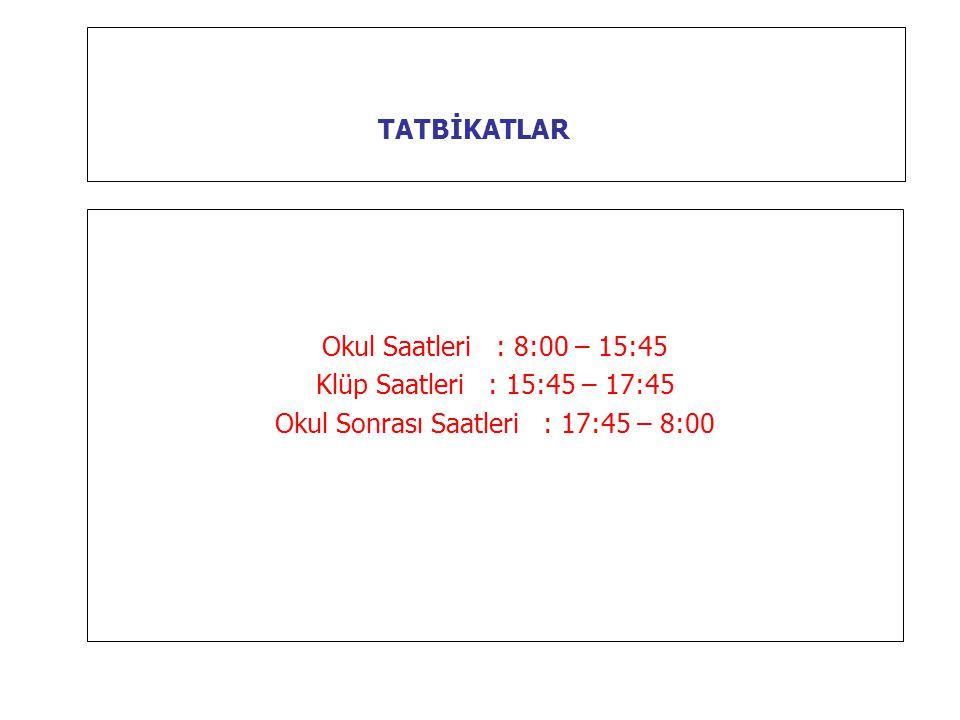 Okul Sonrası Saatleri : 17:45 – 8:00