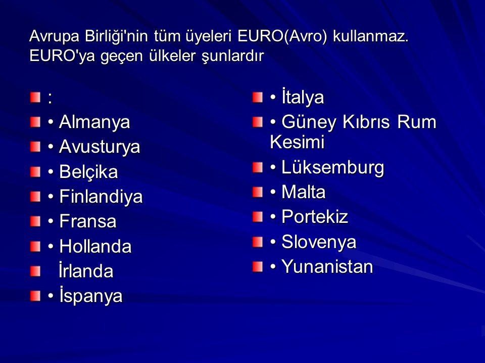 • Güney Kıbrıs Rum Kesimi • Lüksemburg • Malta • Portekiz • Slovenya