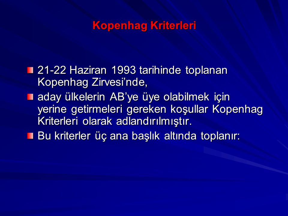 Kopenhag Kriterleri 21-22 Haziran 1993 tarihinde toplanan Kopenhag Zirvesi'nde,