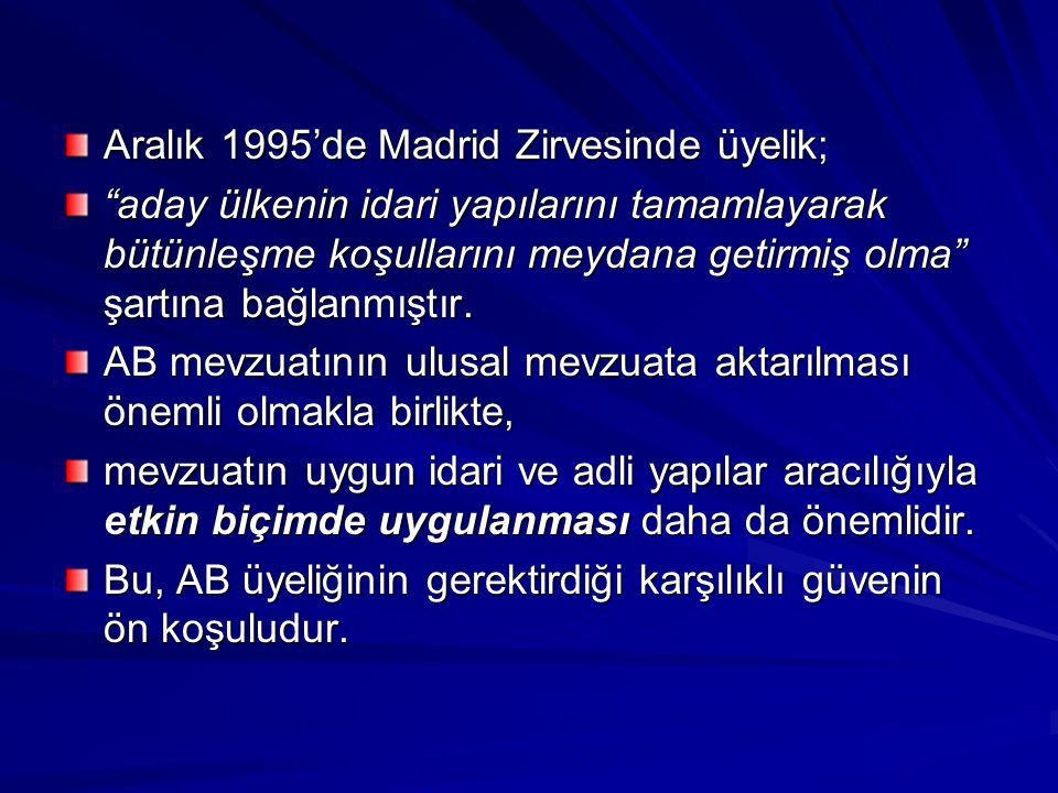 Aralık 1995'de Madrid Zirvesinde üyelik;
