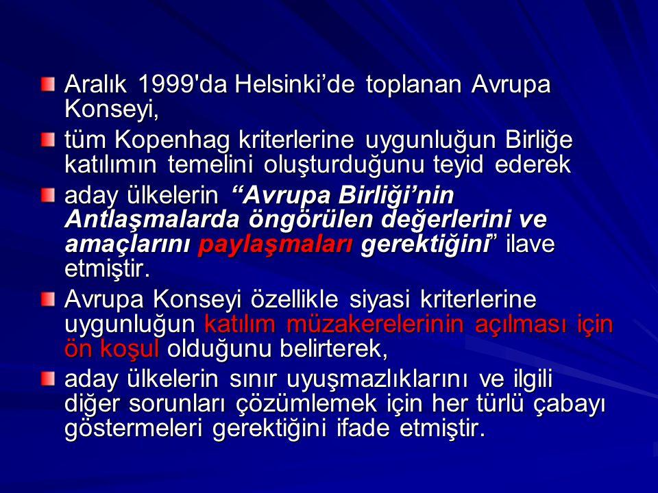 Aralık 1999 da Helsinki'de toplanan Avrupa Konseyi,