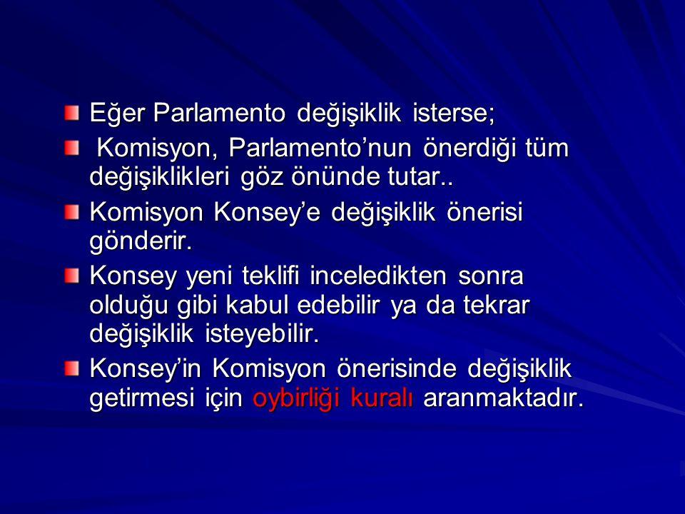 Eğer Parlamento değişiklik isterse;