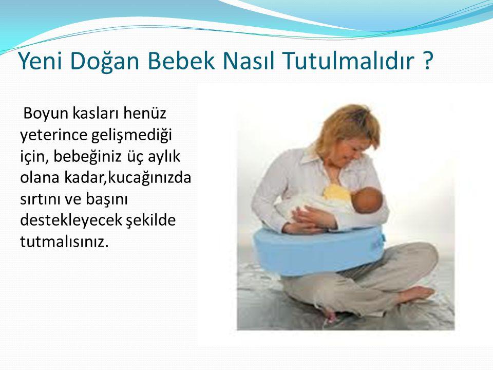 Yeni Doğan Bebek Nasıl Tutulmalıdır