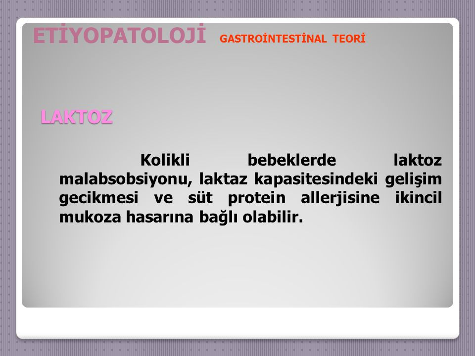 ETİYOPATOLOJİ GASTROİNTESTİNAL TEORİ. LAKTOZ.