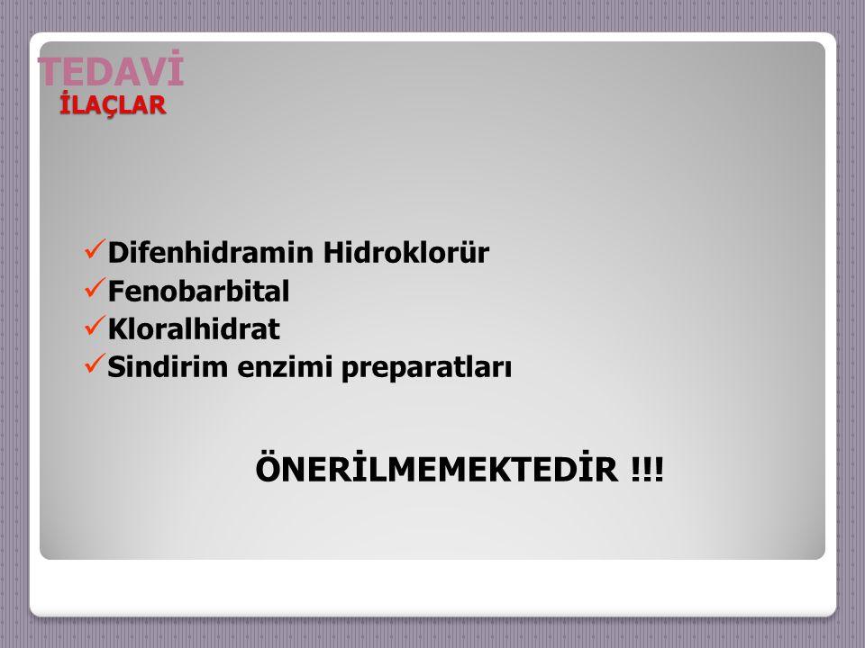 ÖNERİLMEMEKTEDİR !!! TEDAVİ Difenhidramin Hidroklorür Fenobarbital