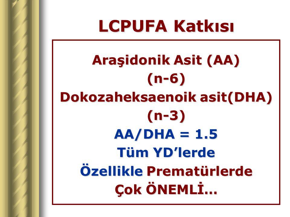 Dokozaheksaenoik asit(DHA) Özellikle Prematürlerde