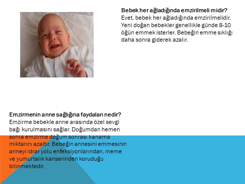 Bebek her ağladığında emzirilmeli midir