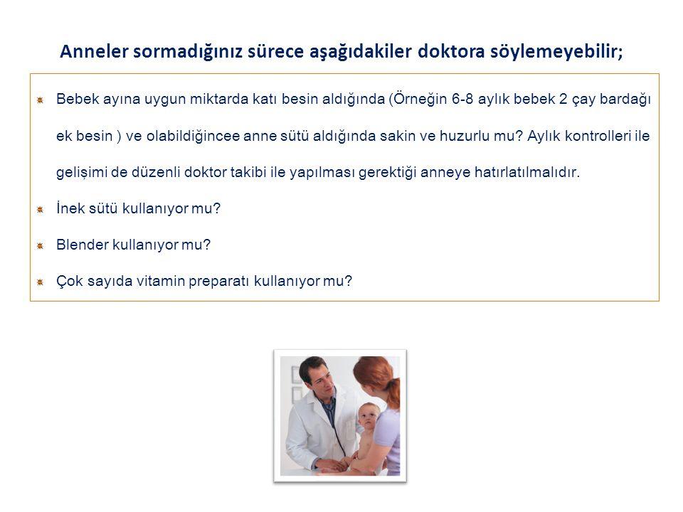 Anneler sormadığınız sürece aşağıdakiler doktora söylemeyebilir;