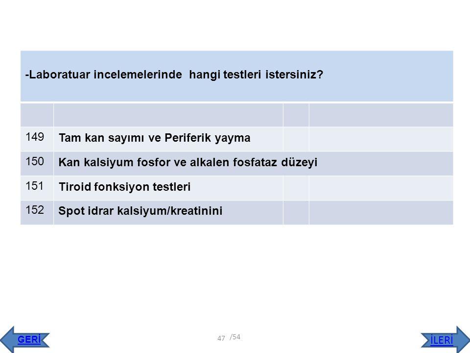 -Laboratuar incelemelerinde hangi testleri istersiniz