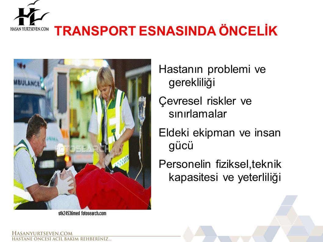 TRANSPORT ESNASINDA ÖNCELİK