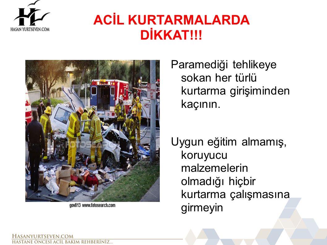 ACİL KURTARMALARDA DİKKAT!!!