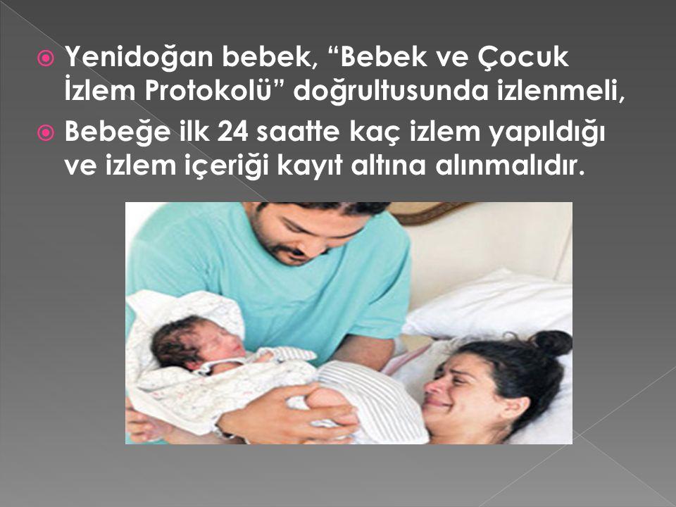 Yenidoğan bebek, Bebek ve Çocuk İzlem Protokolü doğrultusunda izlenmeli,