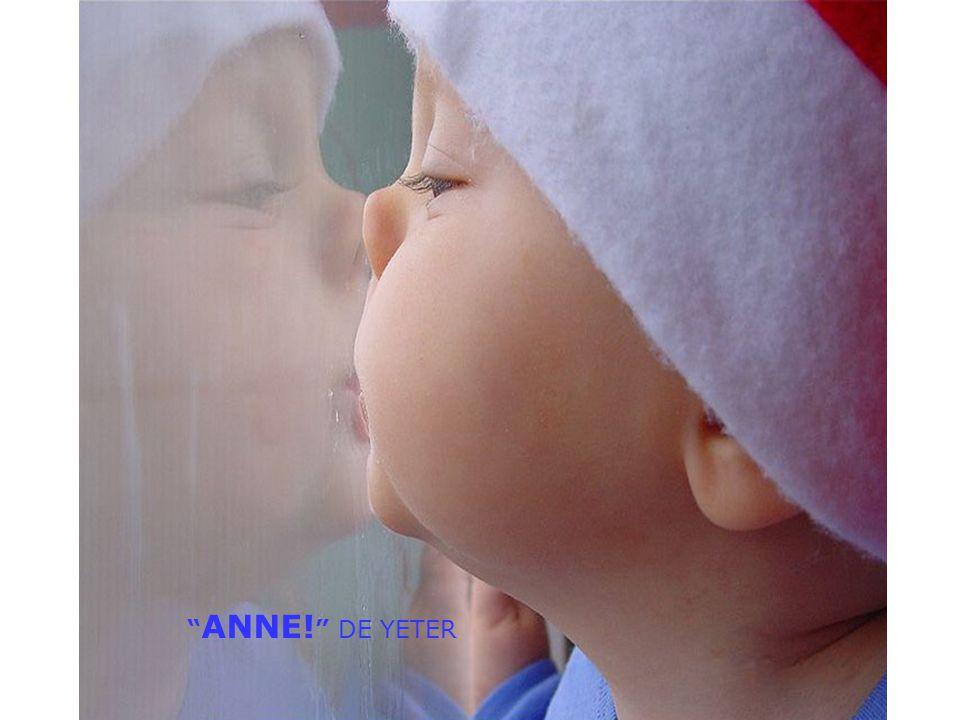 ANNE! DE YETER