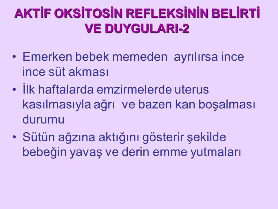 AKTİF OKSİTOSİN REFLEKSİNİN BELİRTİ VE DUYGULARI-2