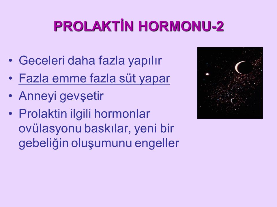 PROLAKTİN HORMONU-2 Geceleri daha fazla yapılır