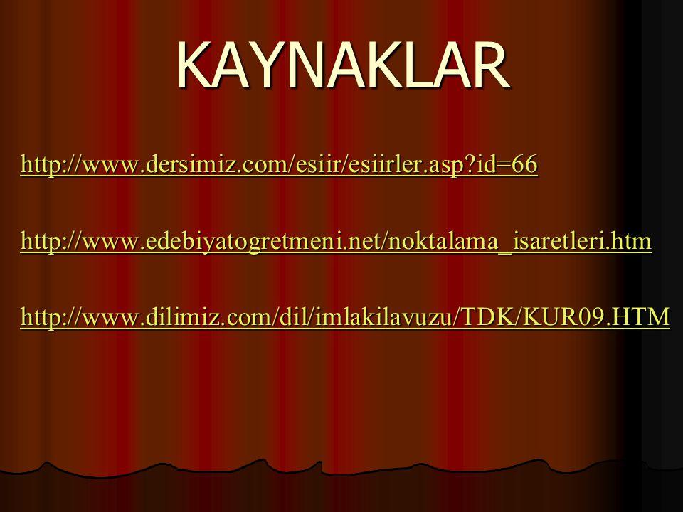 KAYNAKLAR http://www.dersimiz.com/esiir/esiirler.asp id=66