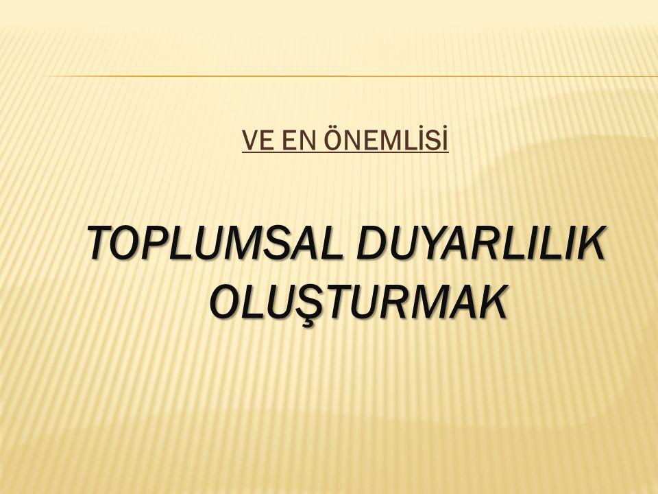 TOPLUMSAL DUYARLILIK OLUŞTURMAK