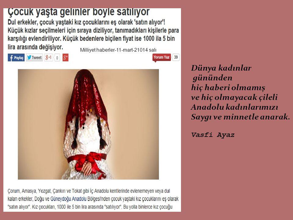 ve hiç olmayacak çileli Anadolu kadınlarımızı