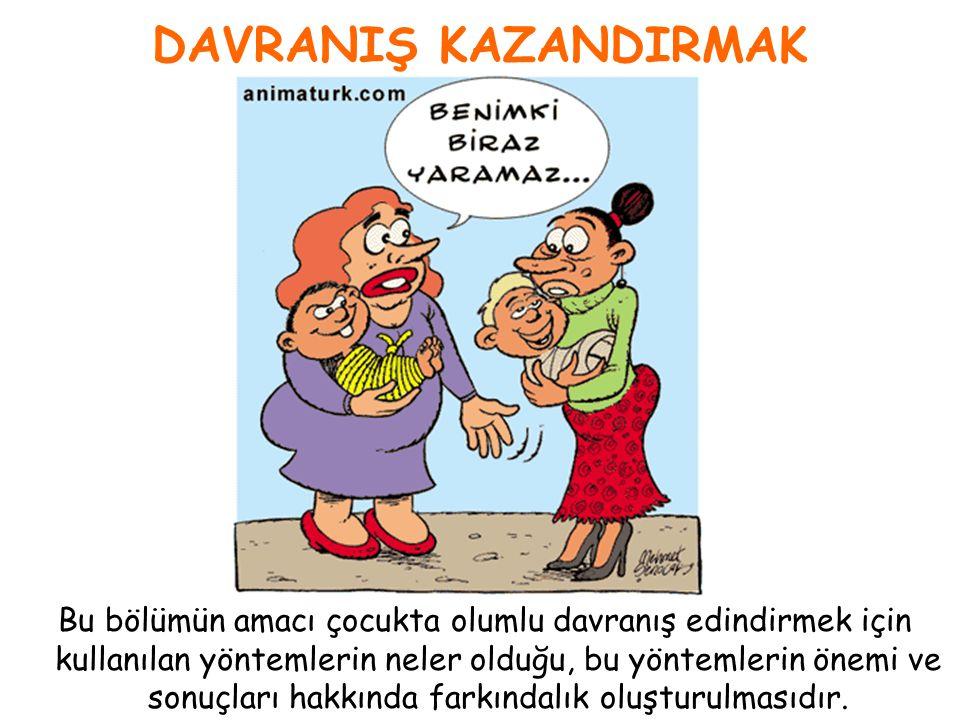 DAVRANIŞ KAZANDIRMAK